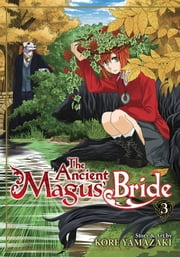 The Ancient Magus' Bride Vol. 3 ebook by Kore Yamazaki