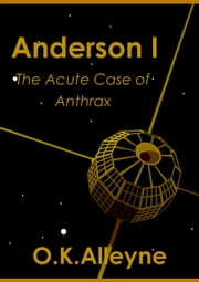 Anderson I: The Acute Case Of Anthrax ebook by O.K Alleyne