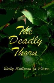 The Deadly Thorn ebook by La Pierre, Betty, Sullivan