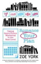 Romance Your Plan eBook by Zoe York