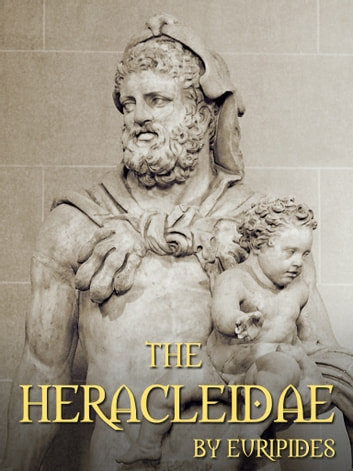 The Heracleidae ebook by Euripides