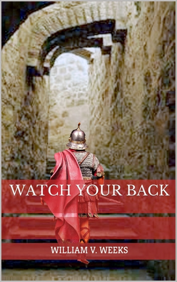 Watch Your Back ebook by William V Weeks