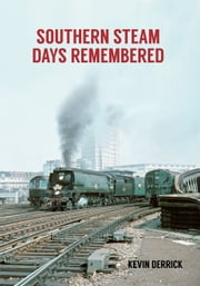 Southern Steam Days Remembered ebook by Kobo.Web.Store.Products.Fields.ContributorFieldViewModel