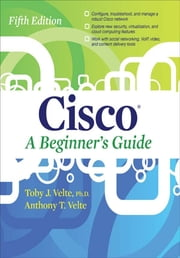 Cisco A Beginner's Guide, Fifth Edition ebook by Toby Velte,Anthony Velte