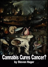 Cannabis Cures Cancer? ebook by Steven Hager