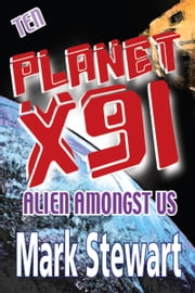 Planet X91 Alien Amongst Us ebook by Mark Stewart