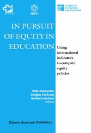 In Pursuit of Equity in Education - Using International Indicators to Compare Equity Policies ebook by W. Hutmacher,D. Cochrane,N. Bottani