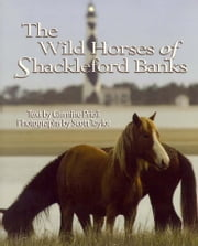 Wild Horses of Shackleford Banks ebook by Carmine Prioli,Scott Taylor