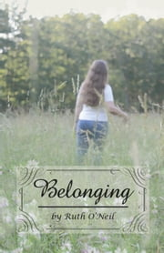 Belonging - What a Difference a Year Makes, #2 ebook by Ruth ONeil