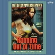 Running Out of Time audiobook by Margaret Peterson Haddix