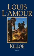 Killoe - A Novel ebook by Louis L'Amour