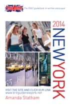 Brit Guide to New York 2014 ebook by Amanda Statham