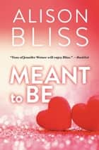 Meant to Be - a Perfect Fit short story ebook by Alison Bliss
