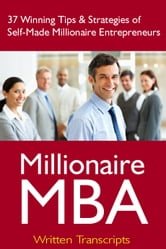 37 Winning Tips & Strategies of Self-Made Millionaire Entrepreneurs ebook by Millionaire MBA