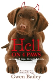 Hell on 4 Paws - How Britains leading Pet Behaviourist met her match ebook by Gwen Bailey