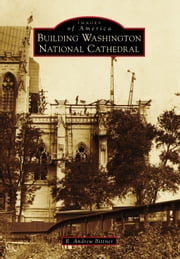 Building Washington National Cathedral ebook by R. Andrew Bittner