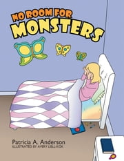 NO ROOM FOR MONSTERS ebook by Patricia A. Anderson