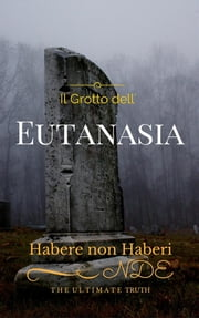 Grotto dell'Eutanasia ebook by Marco Peisithánatos
