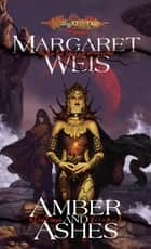 Amber and Ashes - Dark Disciple, Volume One ebook by Margaret Weis