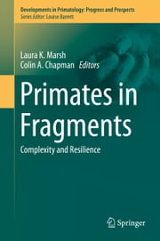 Primates in Fragments - Complexity and Resilience ebook by Laura K. Marsh,Colin Chapman