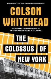 The Colossus of New York ebook by Colson Whitehead