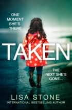 Taken ebook by Lisa Stone