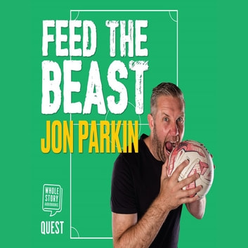 Feed the Beast - Pints, pies, poles and a bell full of goals audiobook by Jon Parkin,David Clayton