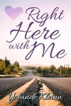 Right Here with Me ebook by