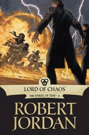 Lord of Chaos - Book Six of 'The Wheel of Time' ebook by Robert Jordan