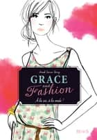 À la vie, à la mode ! - Grace and Fashion (tome 1) ebook by Anouk Journo-Durey, Florian Thouret