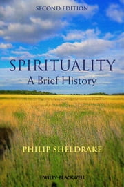 Spirituality - A Brief History ebook by Philip Sheldrake