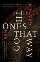 The Ones That Got Away ebook by Stephen Graham Jones