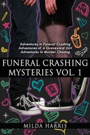 Funeral Crashing Mysteries Box Set: Books 1-3 ebook by Milda Harris