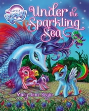 My Little Pony: Under the Sparkling Sea ebook by Mary Jane Begin