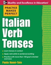Practice Makes Perfect - Italian Verb Tenses ebook by Paola Nanni-Tate