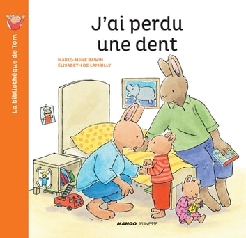 J'ai perdu une dent ebook by Elisabeth De Lambilly