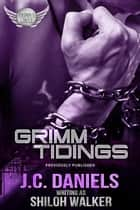 Grimm Tidings ebook by J.C. Daniels, Shiloh Walker