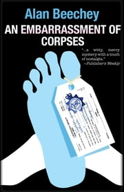 Embarrassment of Corpses, An - An Oliver Swithin Mystery ebook by Alan Beechey