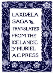 Laxdaela Saga ebook by Unknown,Muriel A.C. Press, Translator