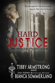 Hard Justice ebook by Bianca Sommerland, Tibby Armstrong