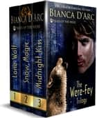 The Were-Fey Trilogy ebook by Bianca D'Arc