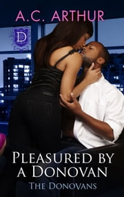 Pleasured By A Donovan ebook by A.C. Arthur