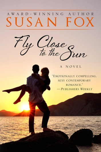 Fly Close to the Sun ebook by Susan Fox