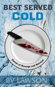 Best Served Cold ebook by BV Lawson