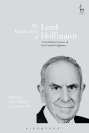 The Jurisprudence of Lord Hoffmann - A Festschrift in Honour of Lord Leonard Hoffmann ebook by Paul S Davies,Justine Pila