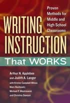 Writing Instruction That Works ebook by Arthur N. Applebee,Judith A. Langer