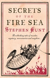 Secrets of the Fire Sea ebook by Stephen Hunt