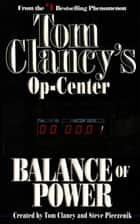 Balance of Power ebook by Tom Clancy,Steve Pieczenik,Jeff Rovin