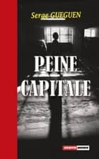 Peine capitale ebook by Serge Guéguen