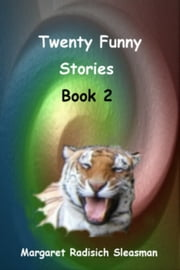 Twenty Funny Stories, Book 2 ebook by Margaret Radisich Sleasman